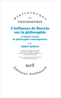J. Dewey, L'influence de Darwin sur la philosophie et autres essais de philosophie contemporaine