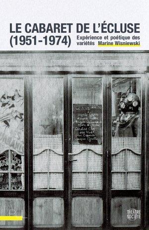 M. Wisniewski, Le Cabaret de l'Écluse (1951-1974). Expérience et poétique des variétés