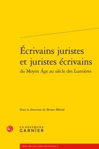 B. Méniel (dir.), Écrivains juristes et juristes écrivains du Moyen Âge au siècle des Lumières