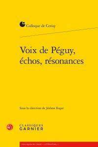 Jérôme Roger (dir.), Voix de Péguy, échos, résonances