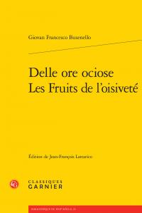Giovan Francesco Busenello, Delle ore ociose / Les Fruits de l'oisiveté (1656)