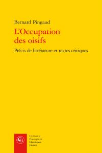 B. Pingaud, L'Occupation des oisifs. Précis de littérature et textes critiques