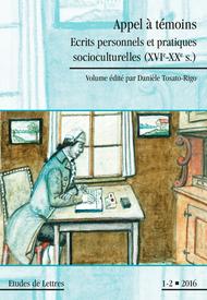 Études de lettres, n°300 (2016/1-2): Appel à témoins. Ecrits personnels et pratiques socioculturelles (XVIe-XXe s.)