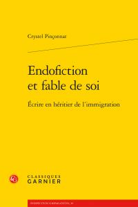 C. Pinçonnat, Endofiction et fable de soi. Écrire en héritier de l'immigration