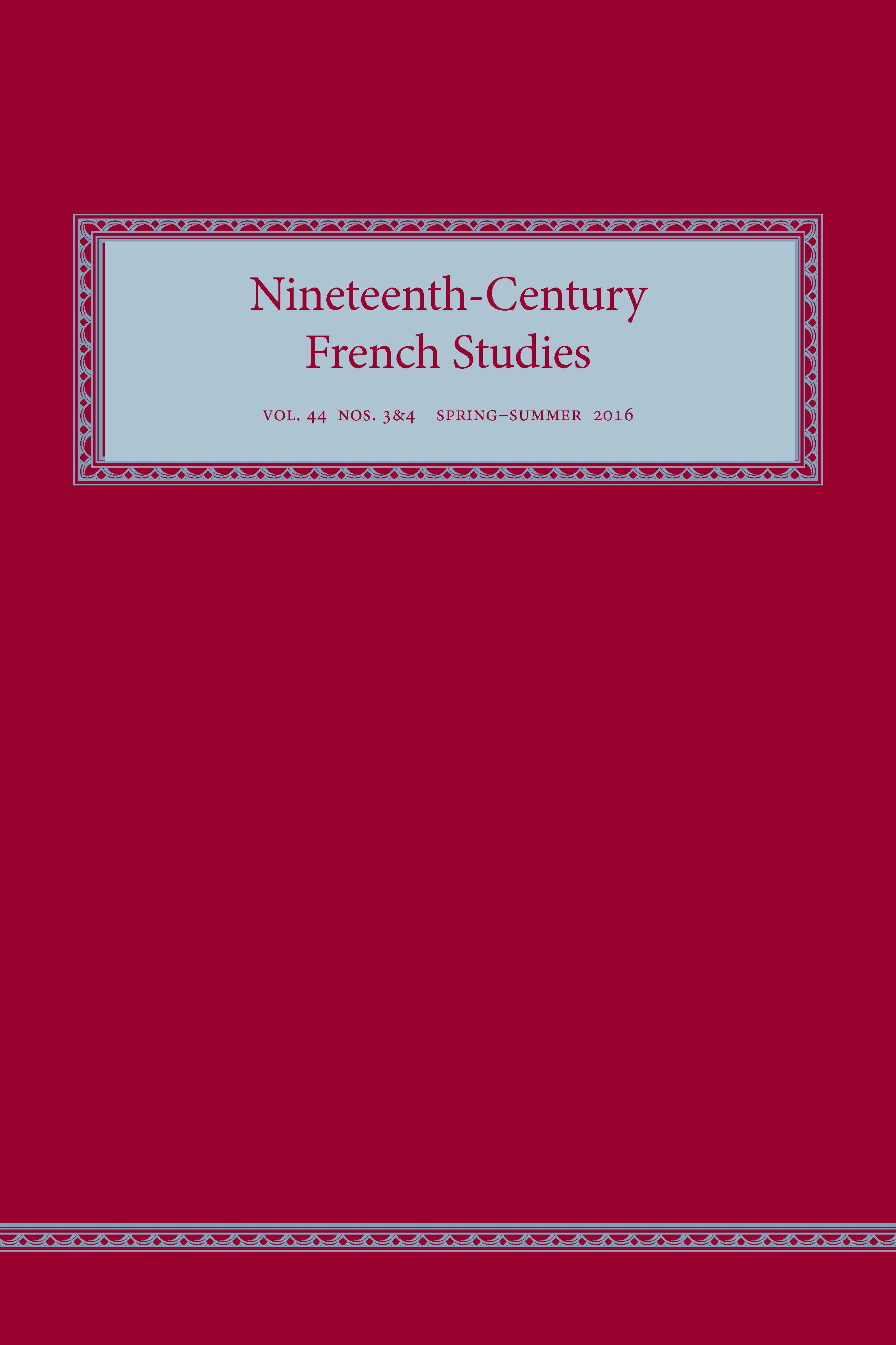 Nineteenth-Century French Studies 44.3–4 (Spring–Summer 2016)