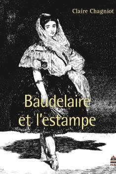 Cl. Chagniot, Baudelaire et l'estampe