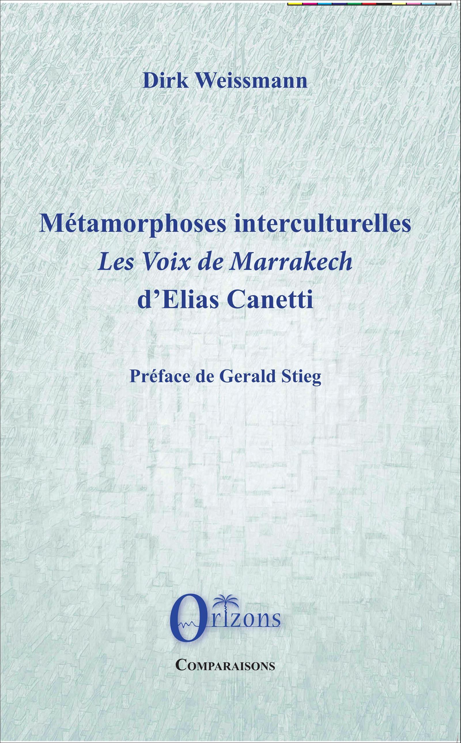 Dirk Weissmann, Métamorphoses interculturelles, Les Voix de Marrakech d'Elias Canetti