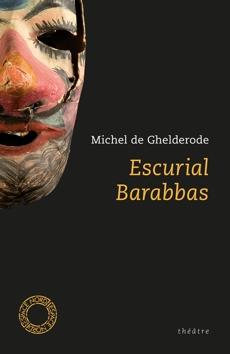 M. de Ghelderode, Escurial / Barabbas