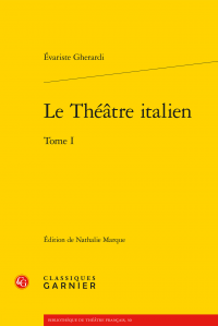 É. Gherardi, Le Théâtre italien, t. I