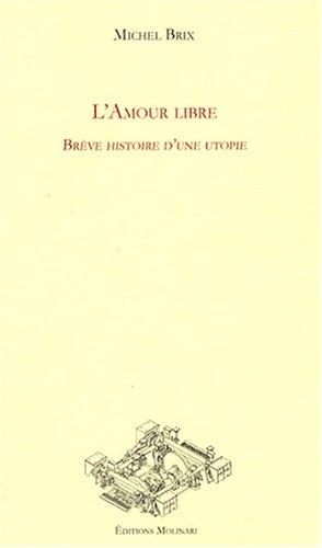 M. Brix, L'Amour libre. Brève histoire d'une utopie (2e éd. revue et augmentée)