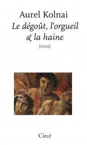 A. Kolnai, Le dégoût, l'orgueil & la haine