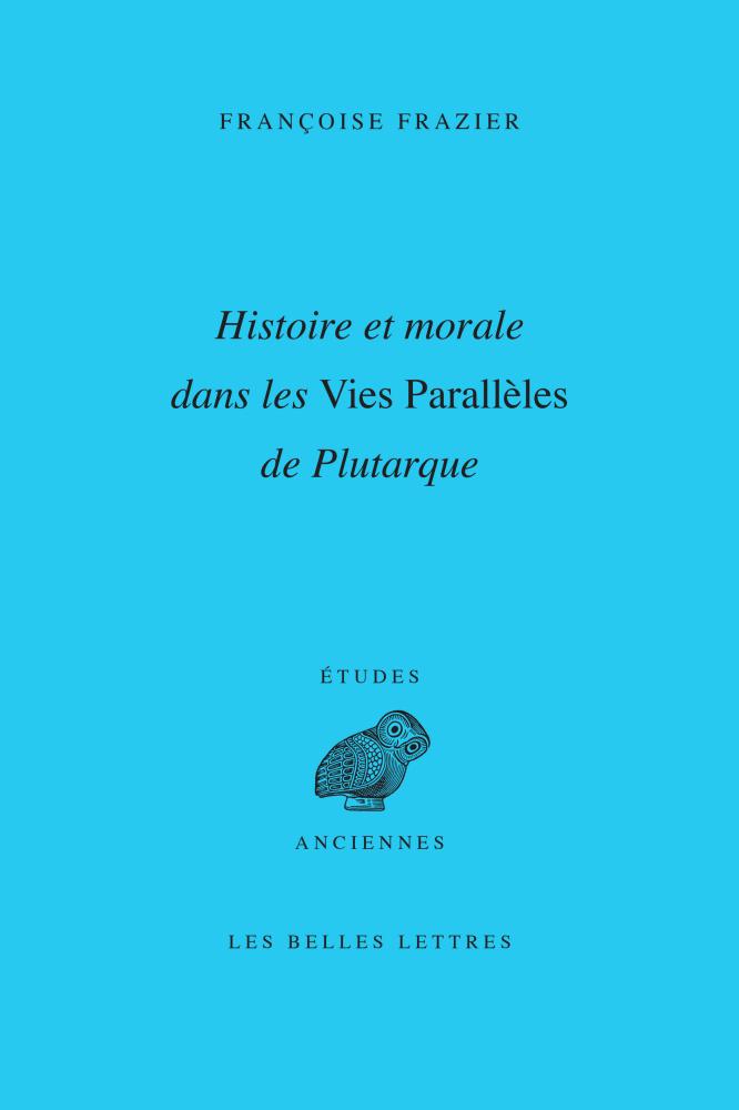 F. Frazier,  Histoire et morale dans les Vies Parallèles de Plutarque