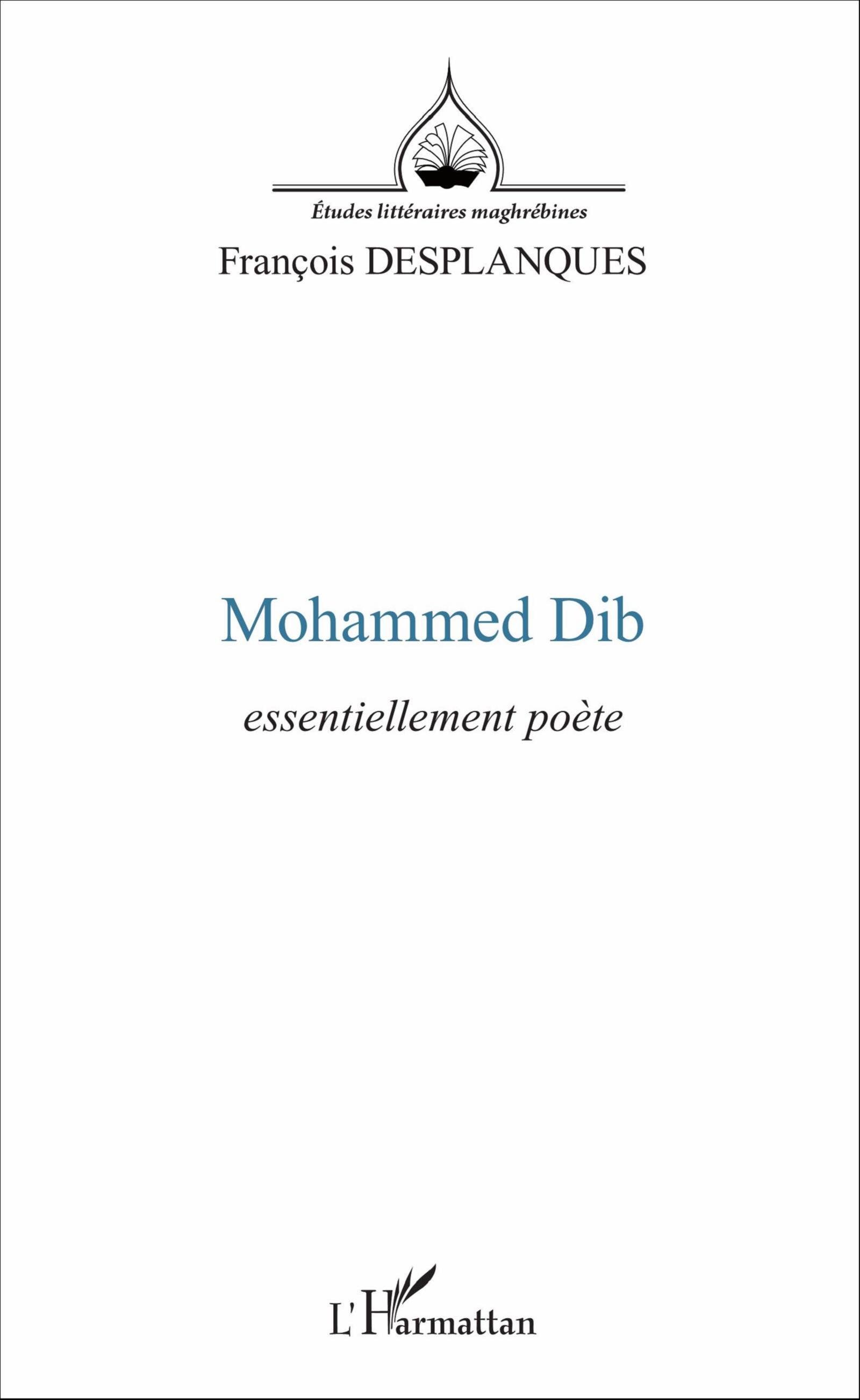 F. Desplanques,  Mohammed Dib : essentiellement poète