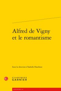 I. Hautbout (dir.), Alfred de Vigny et le romantisme
