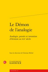 Chr. Michel (dir.), Le Démon de l'analogie. Analogie, pensée et invention d'Aristote au XXe s.