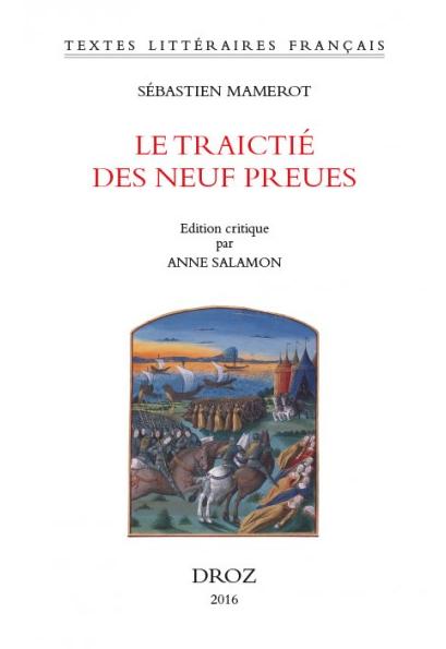 S. Mamerot, Le Traictié des Neuf Preues (A. Salamon, éd.)