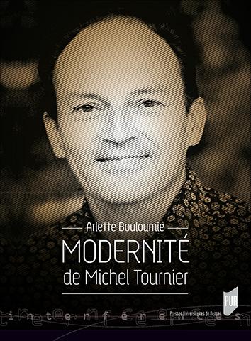 A. Bouloumié (dir.), Modernité de Michel Tournier