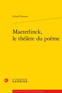 G. Dessons, Maeterlinck, le théâtre du poème