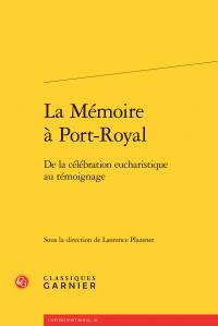 L. Plazenet (dir.), La Mémoire à Port-Royal. De la célébration eucharistique au témoignage