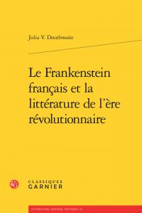 J. Douthwaite, Le Frankenstein français et la littérature de l'ère révolutionnaire