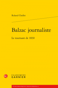 R. Chollet, Balzac journaliste. Le tournant de 1830