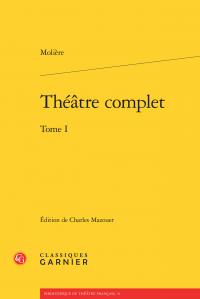 Molière, Théâtre complet. Tome I