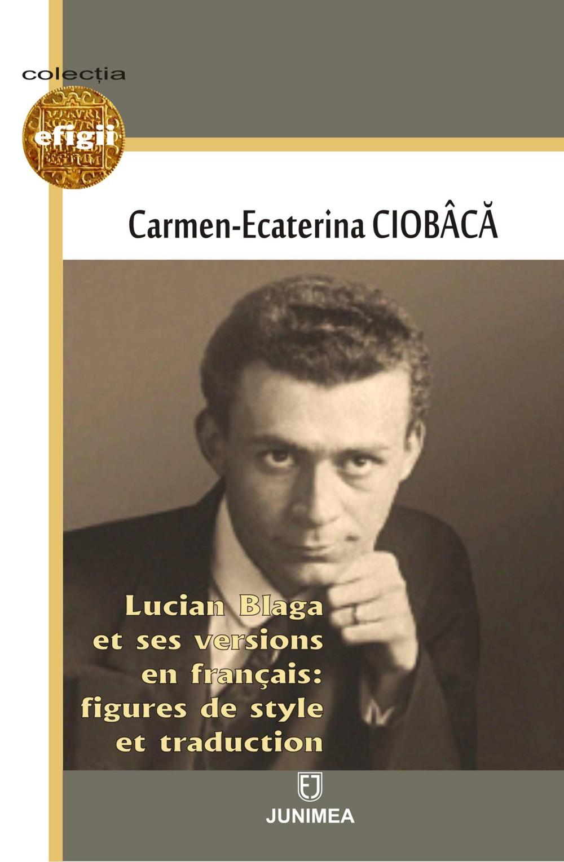 C.-E. Ciobâcă, Lucian Blaga et ses versions en francais : figures de style et traduction
