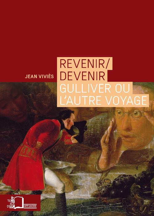 J. Viviès , Revenir/devenir. Gulliver ou l'autre voyage
