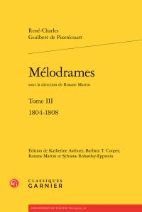 R.-C. G. de Pixerécourt, Mélodrames. Tome III - 1804-1808