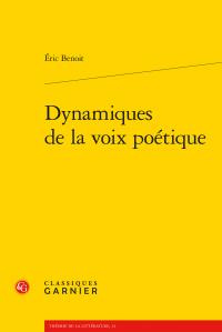 E. Benoit, Dynamiques de la voix poétique