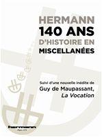 Hermann - 140 ans d'histoire en miscellanées et un inédit de Guy de Maupassant