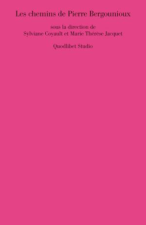 S. Coyault, M.T. Jacquet (dir.), Les chemins de Pierre Bergounioux
