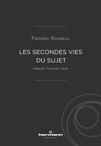 F. Rambeau, Les secondes vies du sujet. Deleuze, Foucault, Lacan