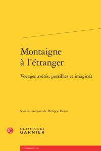 Ph. Desan (dir.), Montaigne à l'étranger. Voyages avérés, possibles et imaginés
