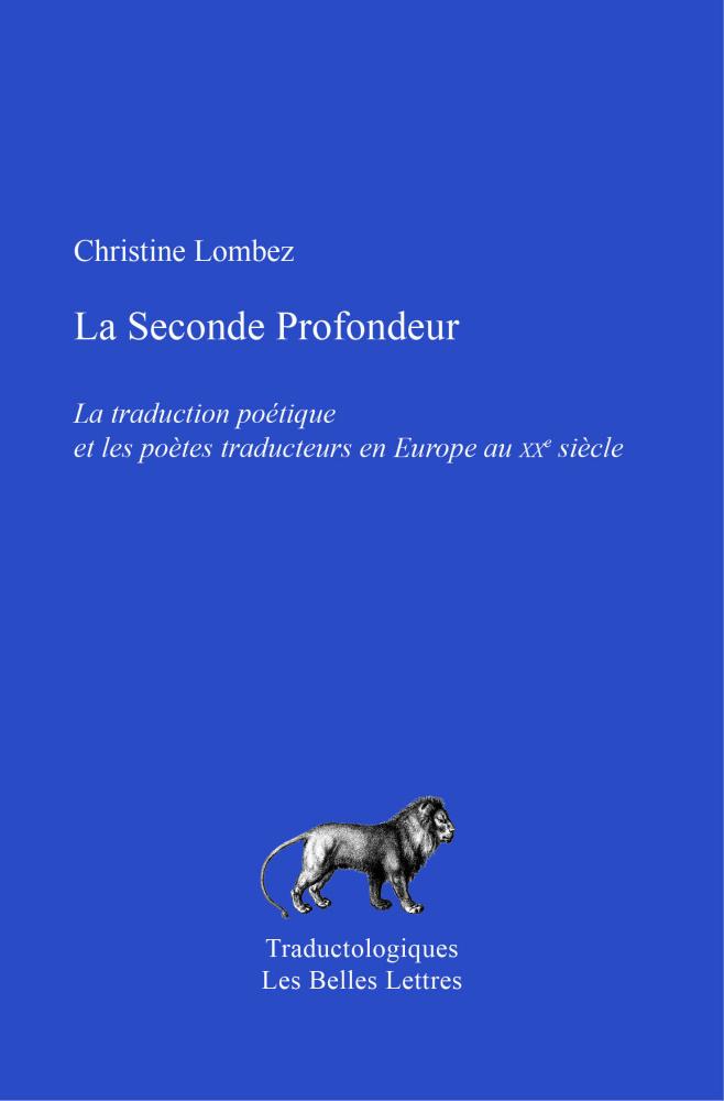 C. Lombez, La Seconde Profondeur. La traduction poétique et les poètes traducteurs en Europe au XXe siècle