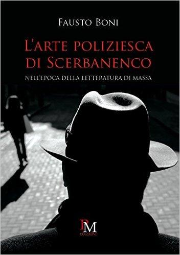 F. Boni, L'arte poliziesca di Scerbanenco nell'epoca della letteratura di massa