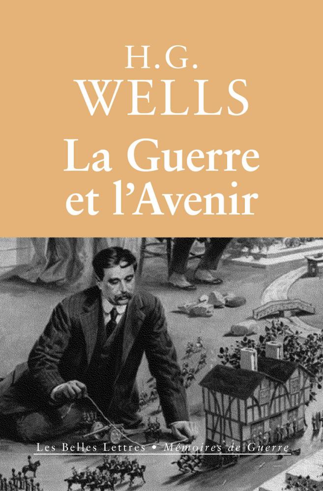 H.G. Wells, La Guerre et l'Avenir
