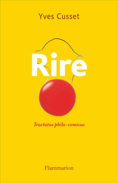 Y. Cusset, Rire.Tractatus philo-comicus