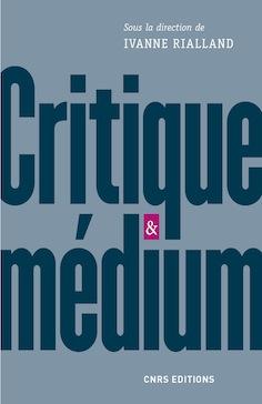 I. Rialland (dir.), Critique et médium