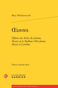 M. Wollstonecraft, Œuvres - Défense des droits des femmes, Maria ou le Malheur d'être femme, Marie et Caroline (éd. Isabelle Bour)