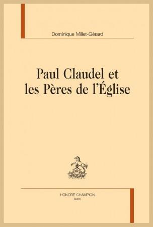 D. Millet-Gérard, Paul Claudel et les Pères de l'Église