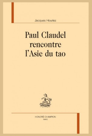 J. Houriez, Paul Claudel rencontre l'Asie du tao