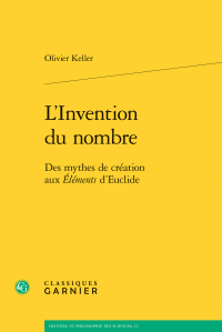 O. Keller, L'Invention du nombre - Des mythes de création aux Éléments d'Euclide
