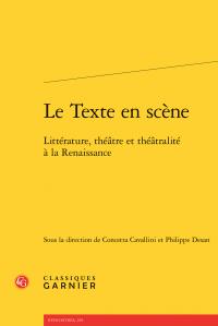 C. Cavallini, Ph. Desan (dir.), Le Texte en scène - Littérature, théâtre et théâtralité à la Renaissance