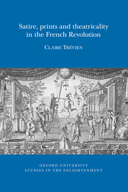Cl. Trévien, Satire, prints and theatricality in the French Revolution