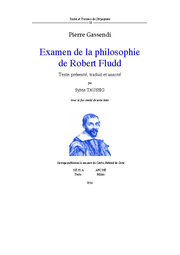 P. Gassendi, Examen de la philosophie de Robert Fludd (trad. & éd. S. Taussig)