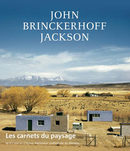 Les Carnets du paysage n° 30, «John Brinckerhoff Jackson»