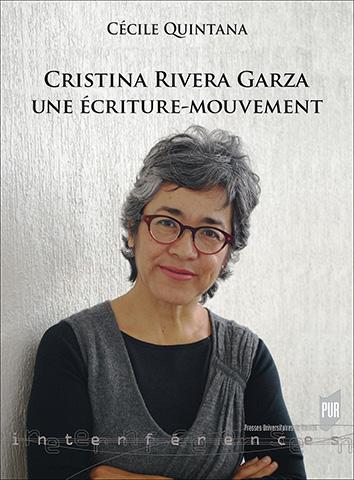 C. Quintana, Cristina Rivera Garza, une écriture-mouvement
