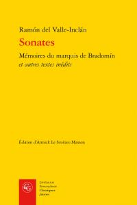 R. d. Valle-Inclán , Sonates - Mémoires du marquis de Bradomín et autres textes inédits (éd. A. Le Scoëzec-Masson)