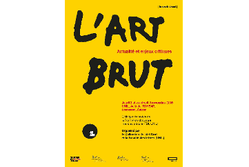 L'Art Brut. Actualité et enjeux critiques (Lausanne)